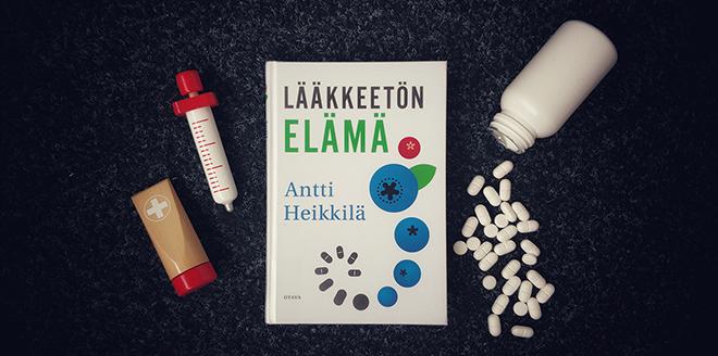 Lääkkeetön eämä on Antti Heikkilän uusin kirja